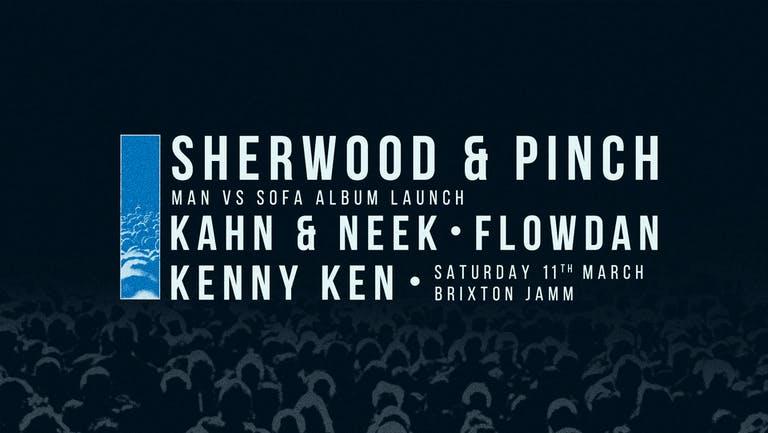 Sherwood & Pinch Album Launch Party: Kahn & Neek, Flowdan, Kenny Ken,  + Many More