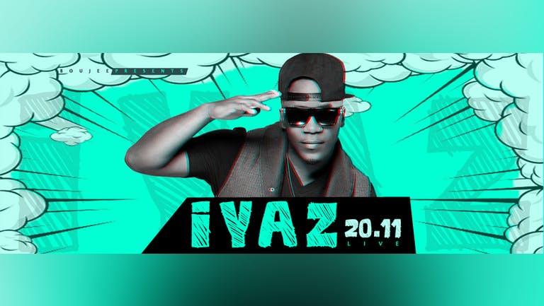 Boujee. Ft. IYAZ Live