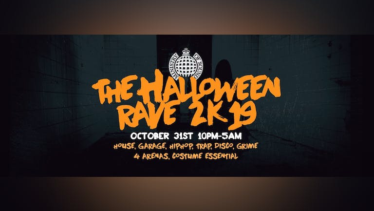 🚫SOLD OUT 🚫 The Halloween Rave 2019 | Ministry of Sound