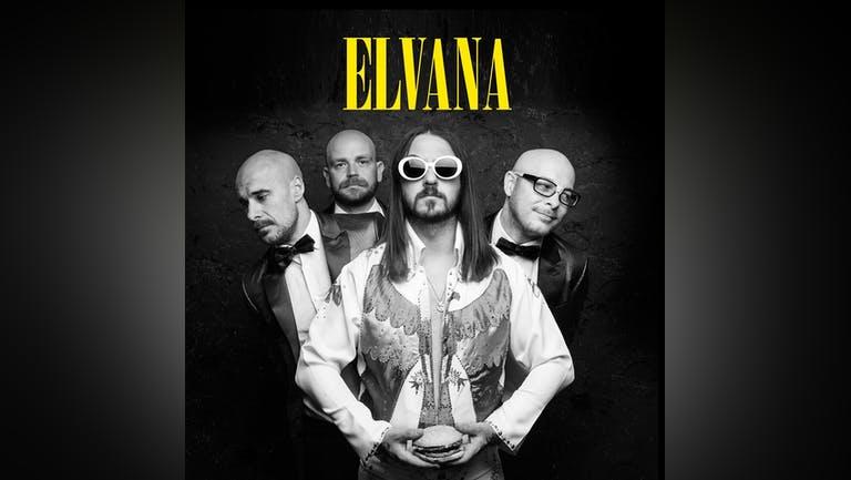 ELVANA - ELVIS FRONTED NIRVAVA - THURS 14TH OCT - THE LIQUID ROOM
