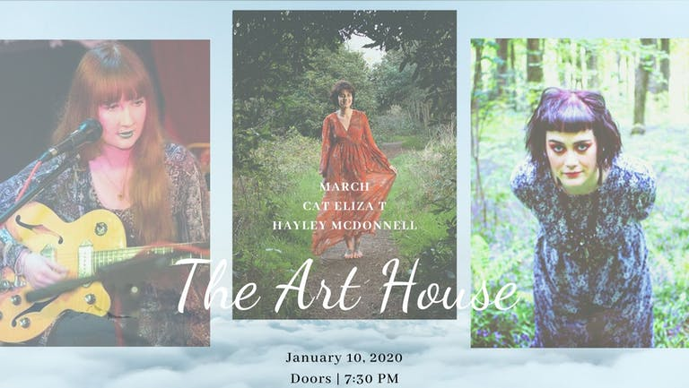 March, Cat Eliza T & Hayley McDonnell at The Art house
