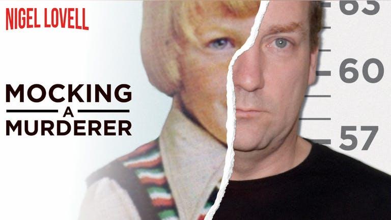 Nigel Lovell : Mocking a Murderer