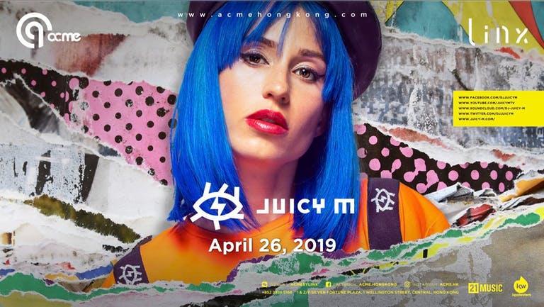 Acme by Linx presents Juicy M