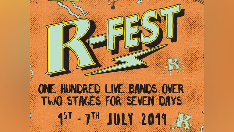 R-FEST: 100 BANDS OVER 2 STAGES IN 7 DAYS
