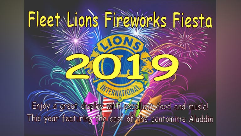 Online ticket sales now closed - please purchase tickets on the gate from 5pm tonight.Fleet Lions Fireworks Fiesta 2019