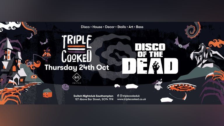 Triple Cooked: Southampton - Disco of the Dead
