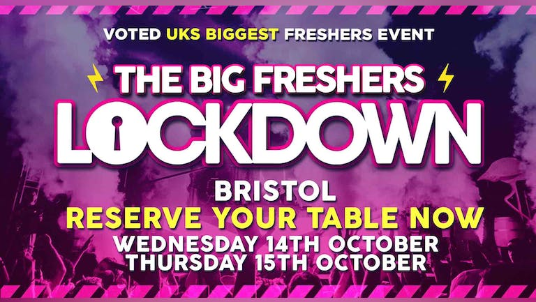 RESERVE YOUR TABLE - Bristol Freshers Lockdown -  ONLY 1 PERSON in your group needs to reserve a table!