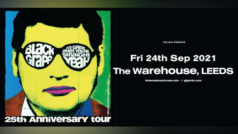 Black Grape - It's Great When You're Straight 25th Anniversary Tour - Live