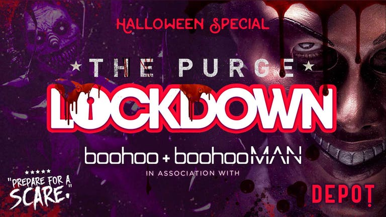 LOCKDOWN presents THE PURGE - Halloween Special @ THE DEPOT CARDIFF!... in association with BOOHOOMAN!