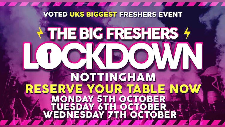 RESERVE YOUR TABLE - Nottingham Freshers Lockdown - ONLY 1 PERSON in your group needs to reserve a table!