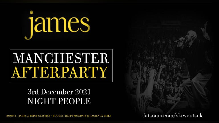 James Manchester Afterparty with The Gathering Sound - A JAMES CLUB NIGHT