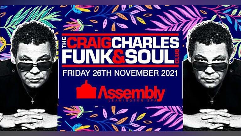 The Craig Charles Funk & Soul Club - Assembly Leamington