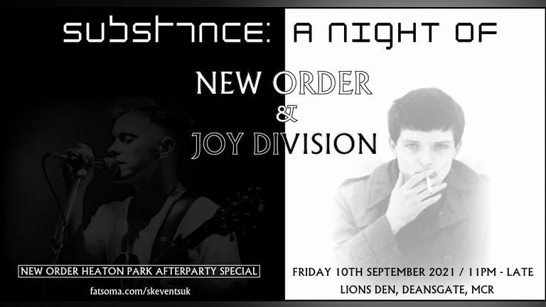Substance - A Night of New Order & Joy Division - Heaton Park Afterparty Special