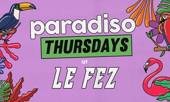 Paradiso Thursdays at Le Fez