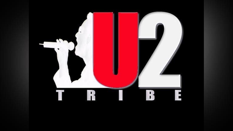Leading U2 Tribute ( U2 Tribe ) + Supports