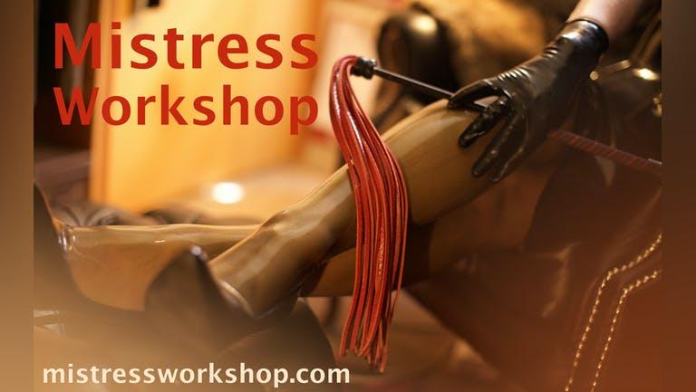 Mistress Workshop Saturdays