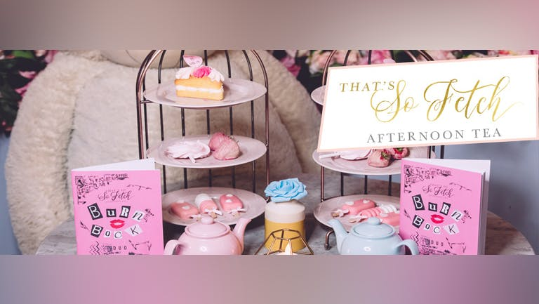 That's So Fetch - Pink Wednesdays - Mean Girls themed Afternoon Tea