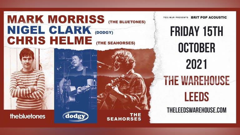 Britpop Acoustic: Mark Morriss (The Bluetones), Nigel Clarke (Dodgy) & Chris Helme (The Seahorses) - Live