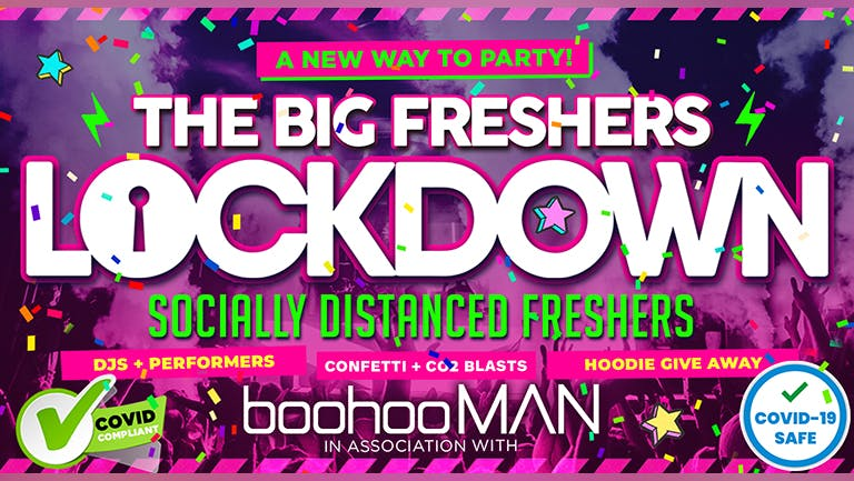 The Big Freshers Lockdown Sheffield - Socially Distanced - In association with BOOHOO MAN