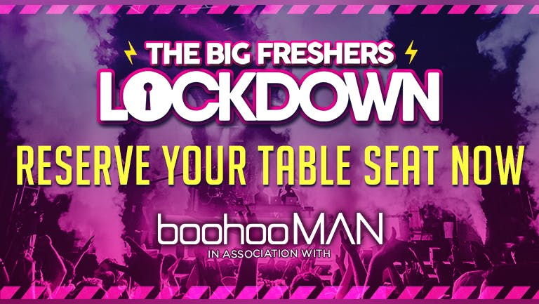 RESERVE YOUR SEAT NOW - SOLENT Freshers Lockdown!