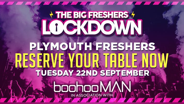 RESERVE YOUR TABLE! - Plymouth Freshers Lockdown!