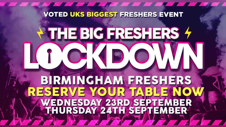 RESERVE YOUR TABLE! - Birmingham Freshers Lockdown!