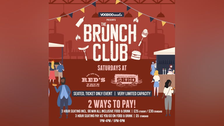 The Brunch Club Saturday @ The Shed (Reds HQ, Weaver street, LS4 2AU)
