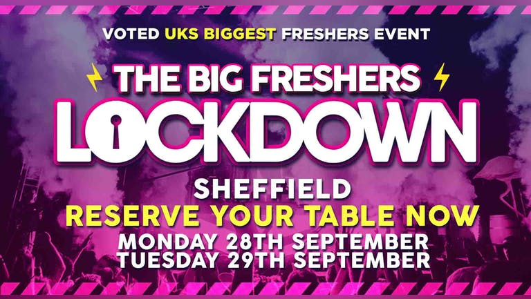 RESERVE YOUR TABLE! - Sheffield Freshers Lockdown!  -  ONLY 1 PERSON in your group needs to reserve a table!