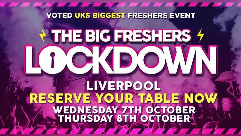 RESERVE YOUR TABLE - Liverpool Freshers Lockdown -  ONLY 1 PERSON in your group needs to reserve a table!