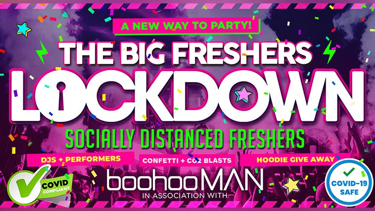 The Big Freshers Lockdown Liverpool - Socially Distanced - In association with BOOHOO MAN