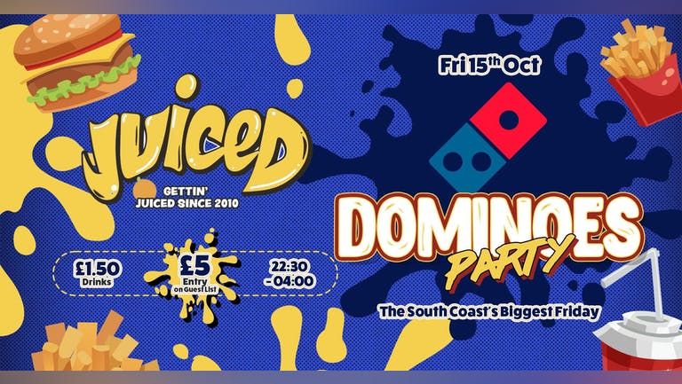 Juiced Friday: Dominos Party