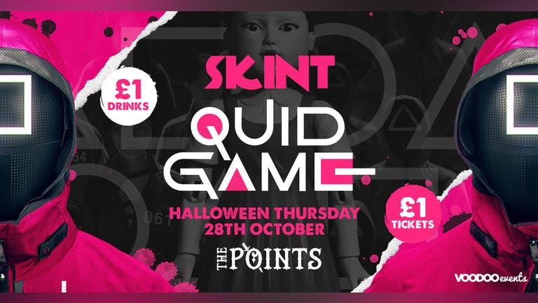 Skint - Quid Game Halloween Special  |  £1 Tickets & £1 Drinks