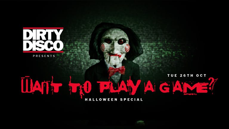 Dirty Disco - Halloween Special - Want to play a game?