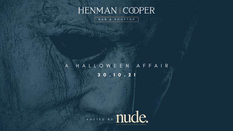 """NUDE Nights comes to Henman & Cooper - Halloween Special """"House of Horrors"""""""
