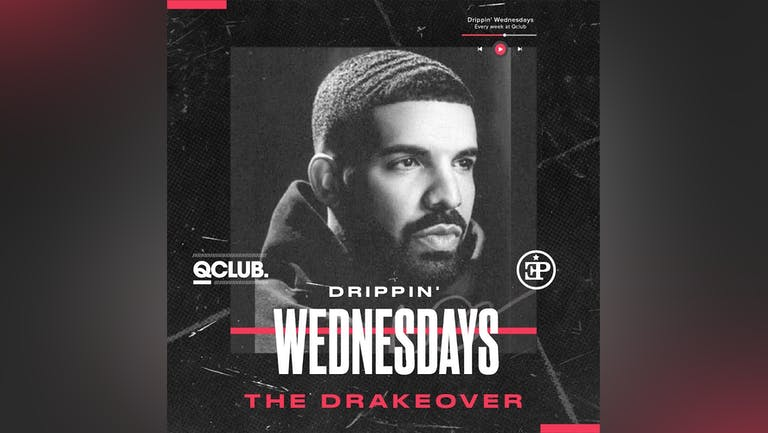 Drippin' Wednesdays - The Drakeover