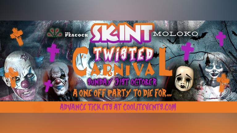 SKINT presents... The Twisted Carnival