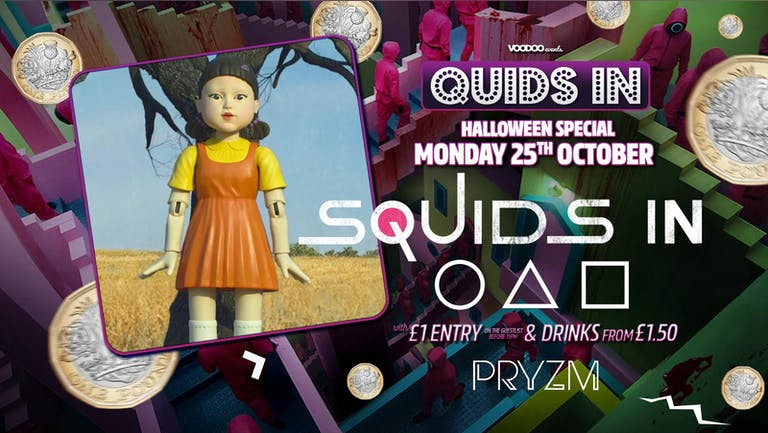 Squids In at PRYZM Halloween Special - 25th October