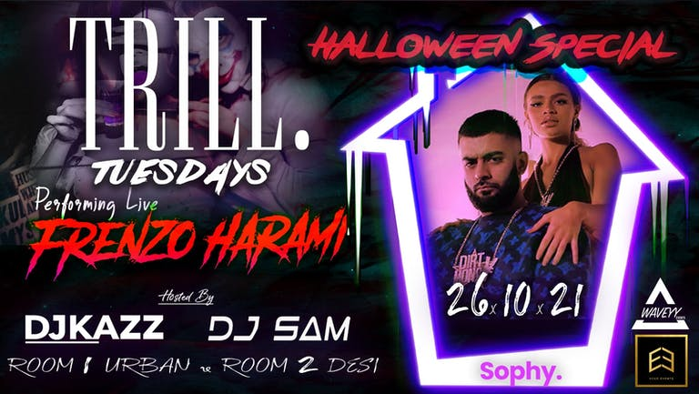 Trill Tuesdays Presents - Frenzo Harami Performing Live || 26.10.21 || The Official Student Urban x Desi Session || This Event Will Sell Out