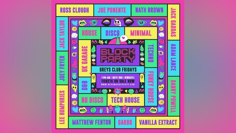 Block Party / Fridays at Greys Club, Newcastle