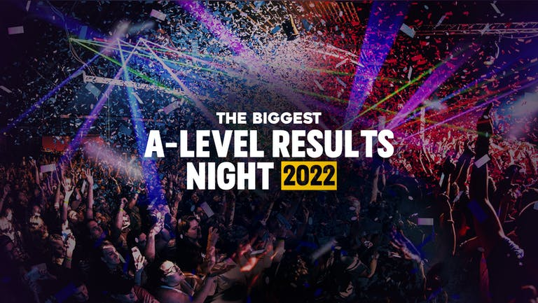 Liverpool A level Results Night 2022 - SIGN UP FOR FREE NOW!