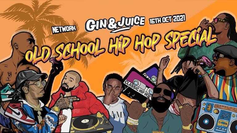 Gin & Juice : Old School Hip-Hop Special - Sheffield 2021 - £3 Student Special!