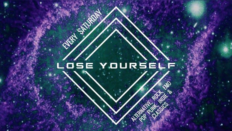 Lose Yourself - Saturday 23rd October 2021