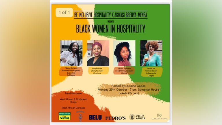 """Be Inclusive Hospitality x Akwasi Brenya-Mensa present """"Being a Black Woman in Hospitality"""" Panel Discussion"""