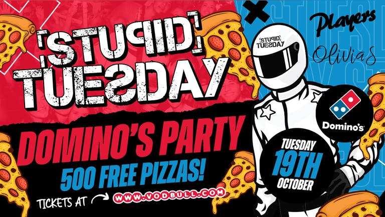 TONIGHT 🍕 Stupid Tuesday x Domino's Party 🍕