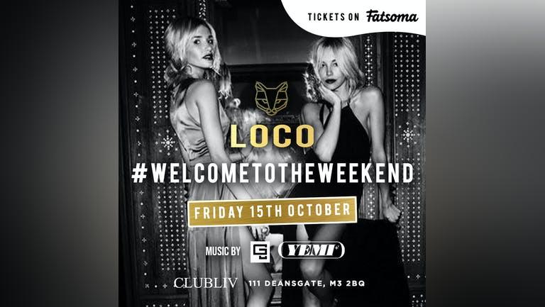 LOCO Fridays AT Club LIV - 15th October