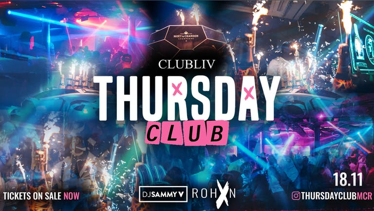 THURSDAY CLUB  - CLUB LIV - Manchester's Hottest Thursday 🔥