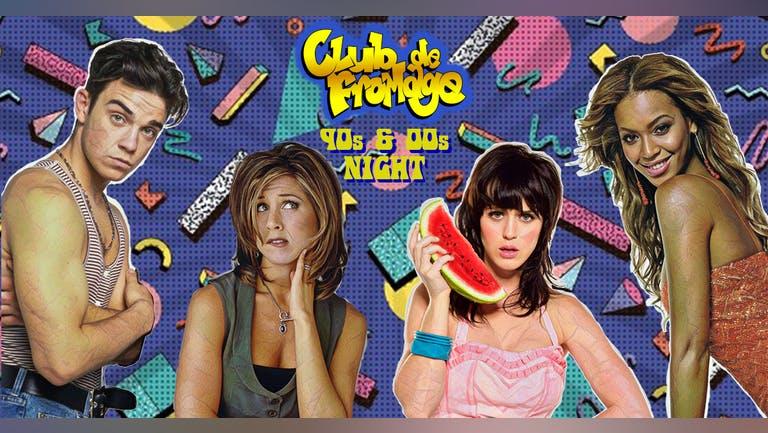Club de Fromage - 90s & 00s Night