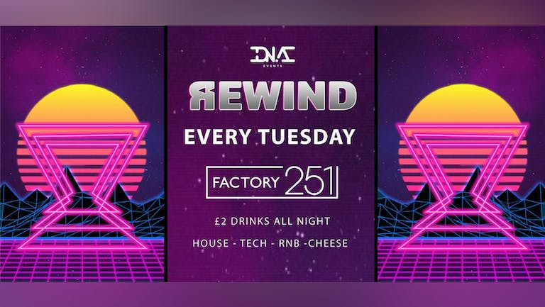 Rewind Tuesdays - Every Tuesday at Factory