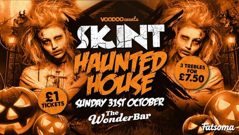 Skint Haunted House - The WonderBar - 3 Trebles for £7.50!!