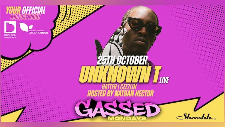 Gassed Mondays  x UNKNOWN T - 25/10/21